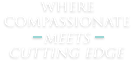 Where Compassionate Meet Cutting Edge